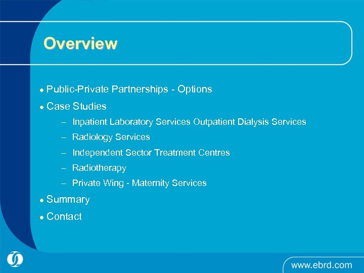 Overview l Public-Private Partnerships - Options l Case Studies – Inpatient Laboratory Services Outpatient