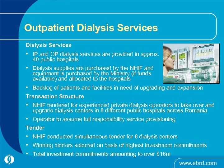 Outpatient Dialysis Services • IP and OP dialysis services are provided in approx. 40