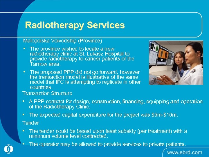 Radiotherapy Services Malopolska Voivodship (Province) • The province wished to locate a new radiotherapy