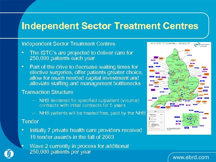 Independent Sector Treatment Centres • The ISTC's are projected to deliver care for 250,