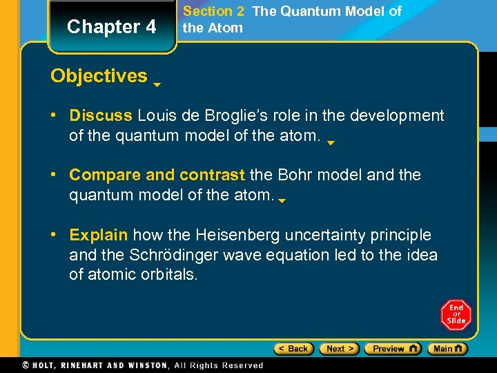 Chapter 4 Section 2 The Quantum Model of the Atom Objectives • Discuss Louis