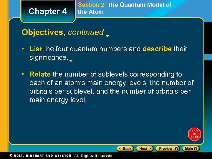 Chapter 4 Section 2 The Quantum Model of the Atom Objectives, continued • List