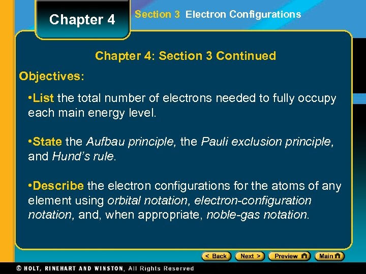 Chapter 4 Section 3 Electron Configurations Chapter 4: Section 3 Continued Objectives: • List