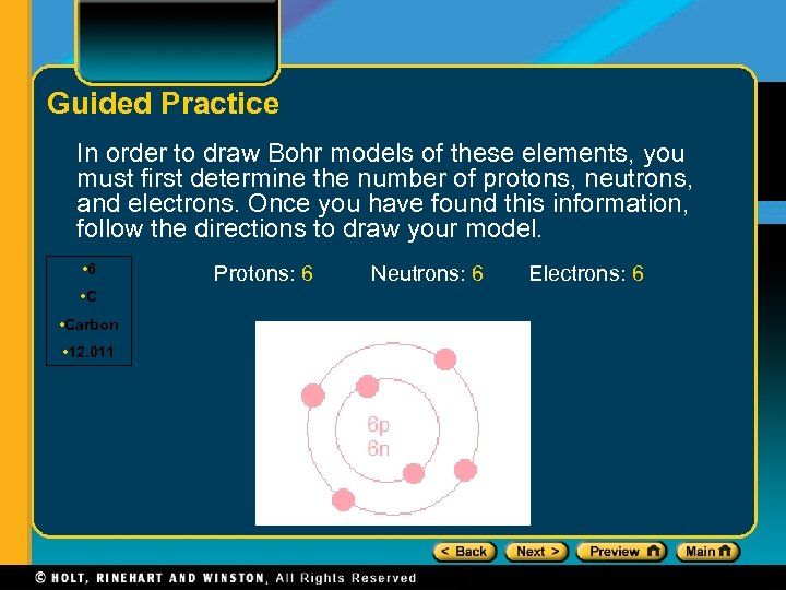 Guided Practice In order to draw Bohr models of these elements, you must first