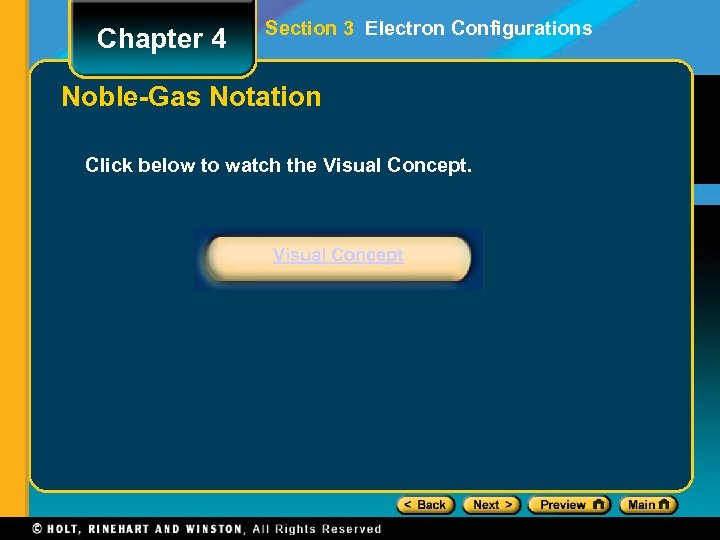 Chapter 4 Section 3 Electron Configurations Noble-Gas Notation Click below to watch the Visual