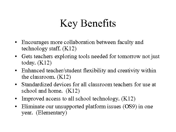 Key Benefits • Encourages more collaboration between faculty and technology staff. (K 12) •
