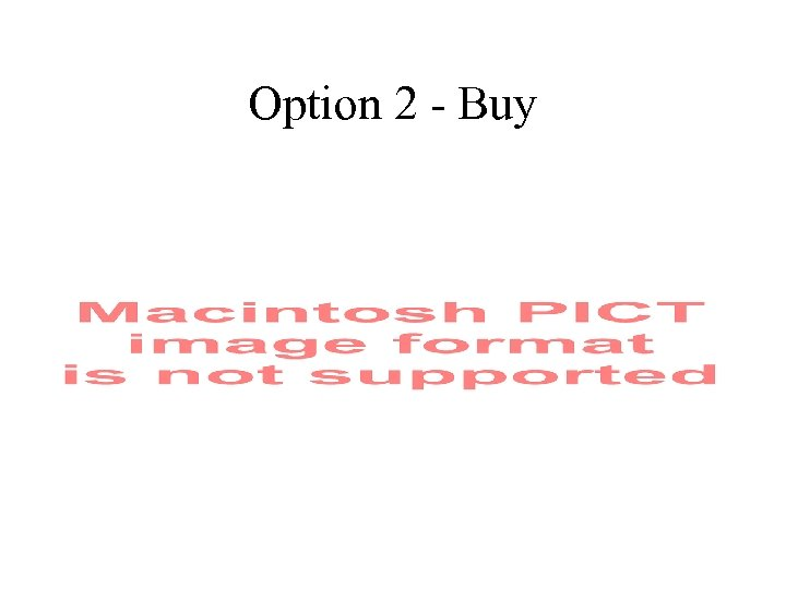 Option 2 - Buy