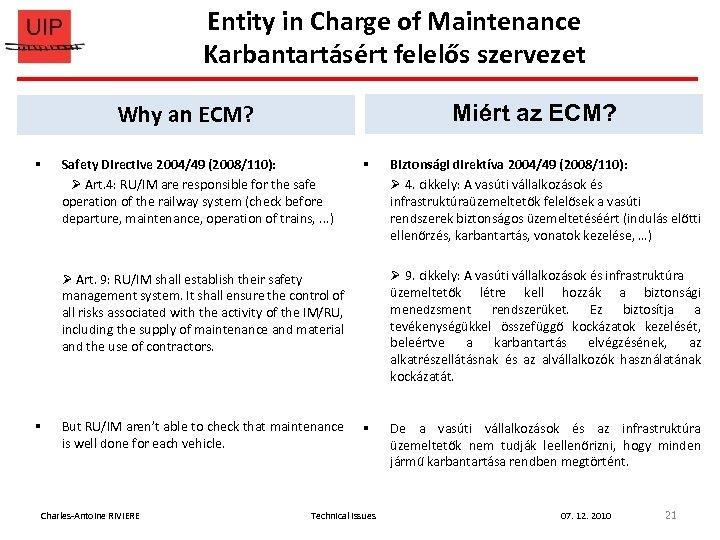Entity in Charge of Maintenance Karbantartásért felelős szervezet Why an ECM? § Miért az