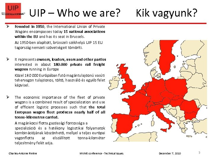 UIP – Who we are? Founded in 1950, the International Union of Private Wagons