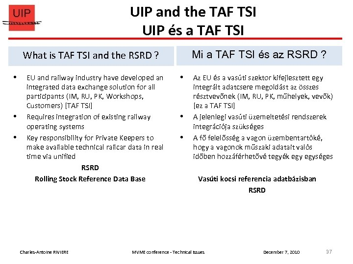 UIP and the TAF TSI UIP és a TAF TSI What is TAF TSI