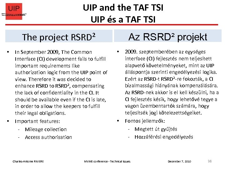 UIP and the TAF TSI UIP és a TAF TSI The project RSRD² In