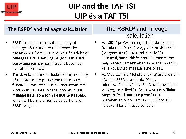 UIP and the TAF TSI UIP és a TAF TSI The RSRD² and mileage
