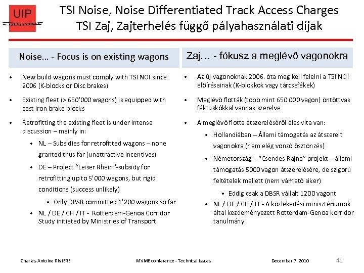 TSI Noise, Noise Differentiated Track Access Charges TSI Zaj, Zajterhelés függő pályahasználati díjak Noise…