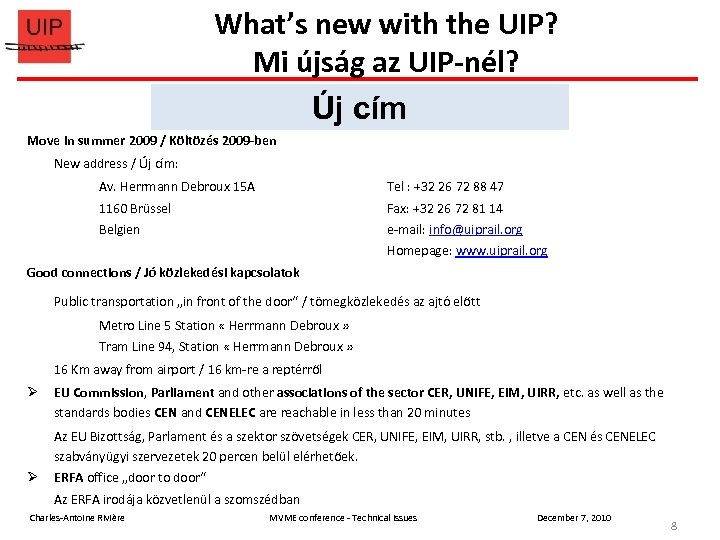 What's new with the UIP? Mi újság az UIP-nél? New address Új cím Move