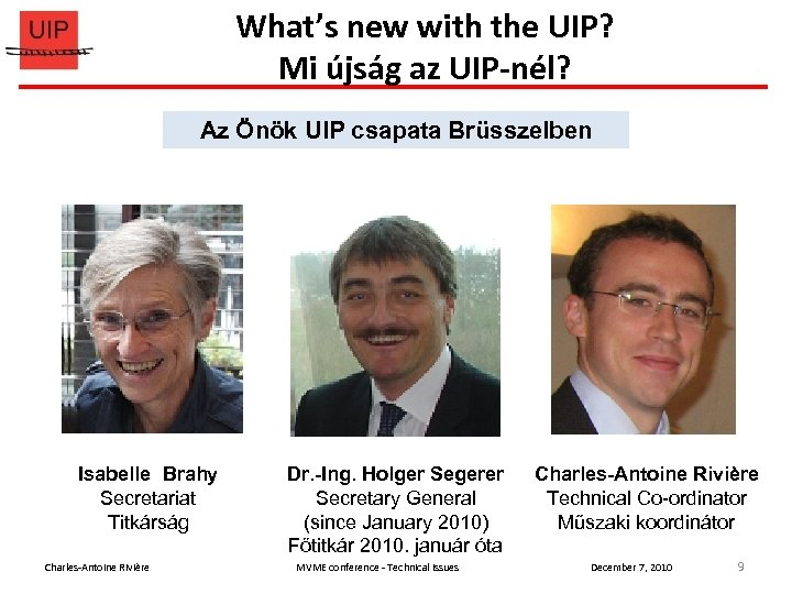 What's new with the UIP? Mi újság az UIP-nél? Az Önök UIP Team in