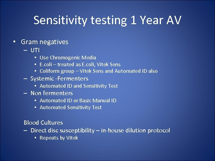 Sensitivity testing 1 Year AV • Gram negatives – UTI • Use Chromogenic Media