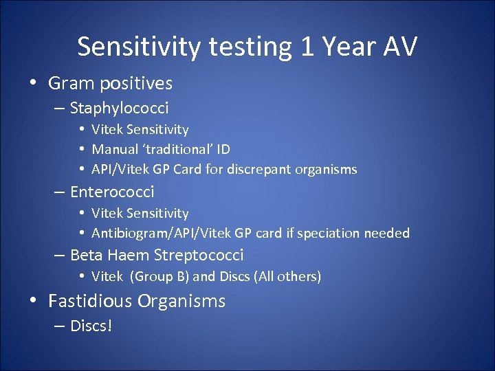 Sensitivity testing 1 Year AV • Gram positives – Staphylococci • Vitek Sensitivity •