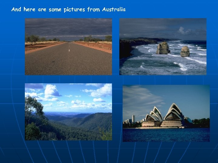 And here are some pictures from Australia