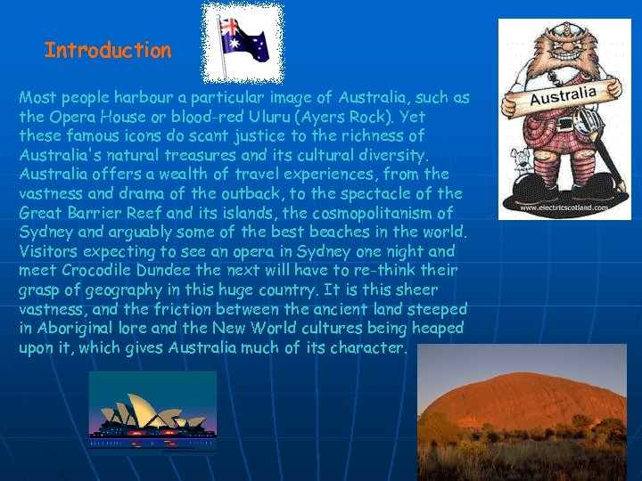 Introduction Most people harbour a particular image of Australia, such as the Opera House