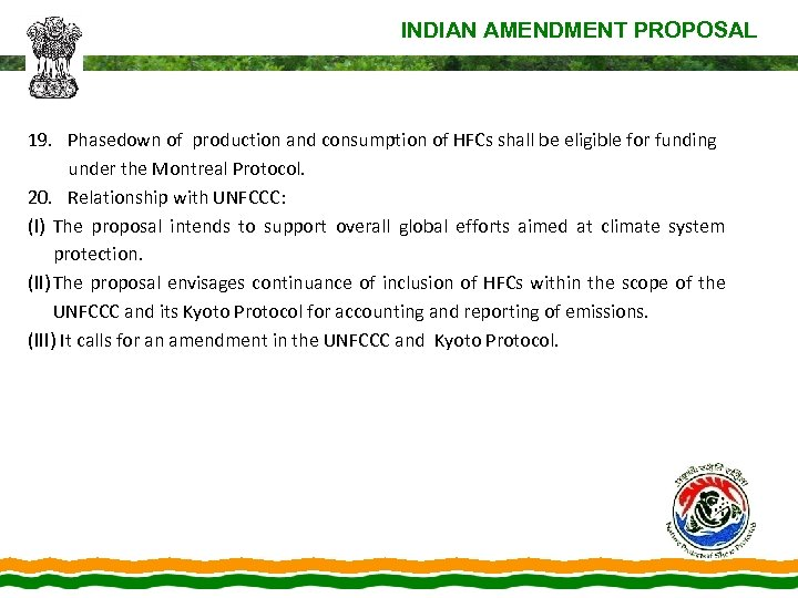 INDIAN AMENDMENT PROPOSAL 19. Phasedown of production and consumption of HFCs shall be eligible