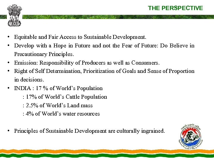 THE PERSPECTIVE • Equitable and Fair Access to Sustainable Development. • Develop with a