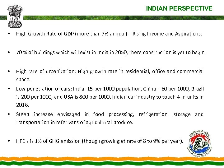 INDIAN PERSPECTIVE • High Growth Rate of GDP (more than 7% annual) – Rising
