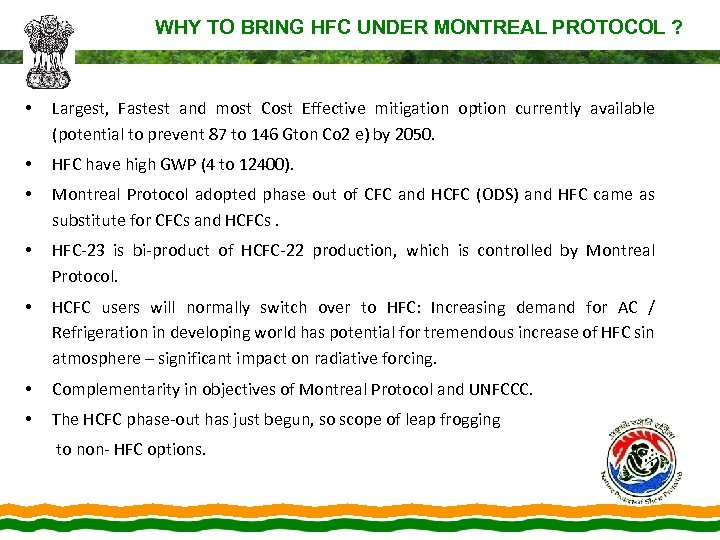 WHY TO BRING HFC UNDER MONTREAL PROTOCOL ? • Largest, Fastest and most Cost