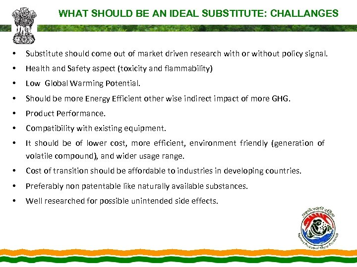 WHAT SHOULD BE AN IDEAL SUBSTITUTE: CHALLANGES • Substitute should come out of market