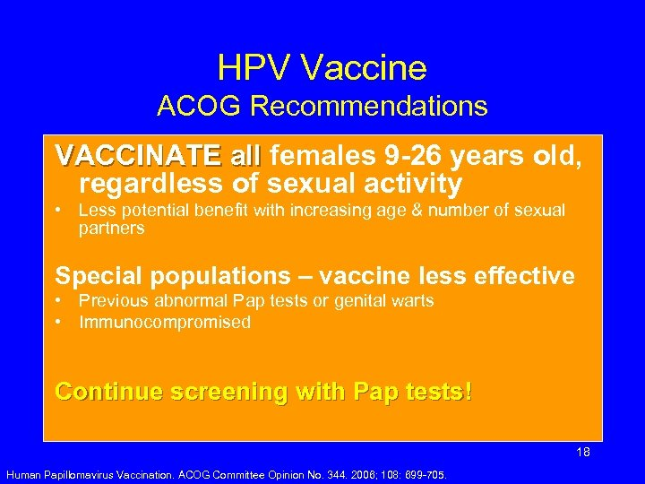 HPV Vaccine ACOG Recommendations VACCINATE all females 9 -26 years old, regardless of sexual