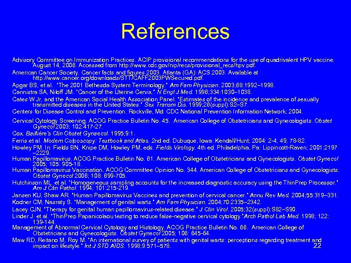 References Advisory Committee on Immunization Practices. ACIP provisional recommendations for the use of quadrivalent
