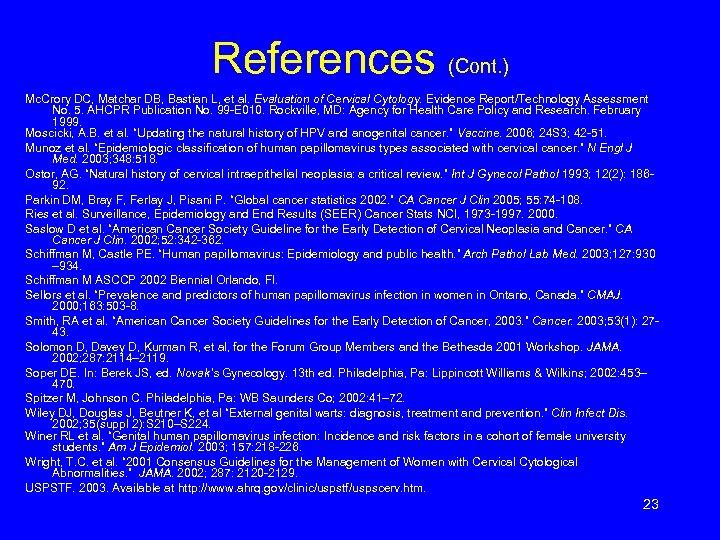 References (Cont. ) Mc. Crory DC, Matchar DB, Bastian L, et al. Evaluation of