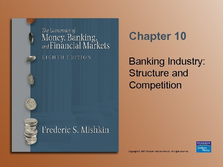 Chapter 10 Banking Industry: Structure and Competition