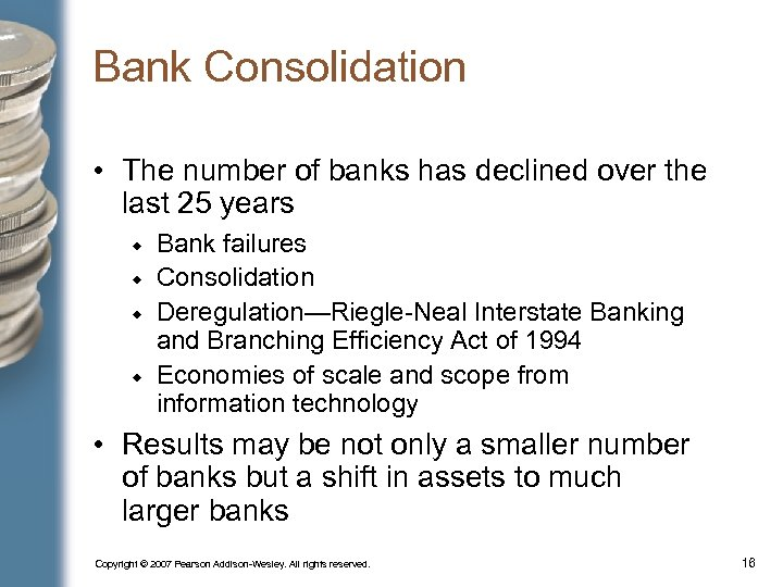 Bank Consolidation • The number of banks has declined over the last 25 years