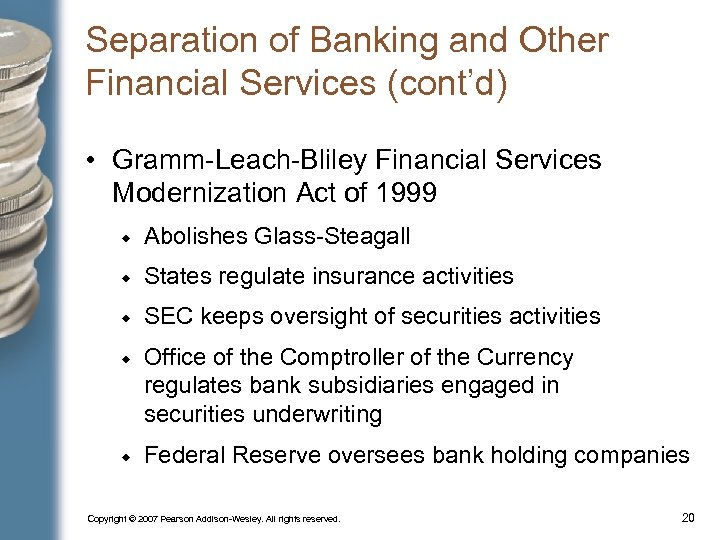 Separation of Banking and Other Financial Services (cont'd) • Gramm-Leach-Bliley Financial Services Modernization Act