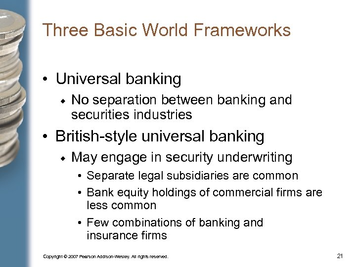 Three Basic World Frameworks • Universal banking No separation between banking and securities industries