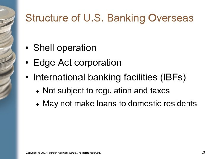 Structure of U. S. Banking Overseas • Shell operation • Edge Act corporation •