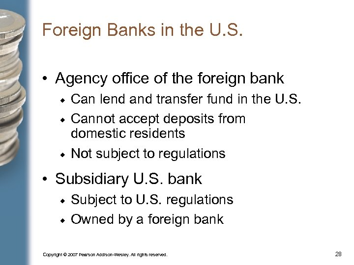 Foreign Banks in the U. S. • Agency office of the foreign bank Can