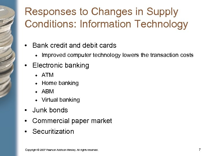 Responses to Changes in Supply Conditions: Information Technology • Bank credit and debit cards