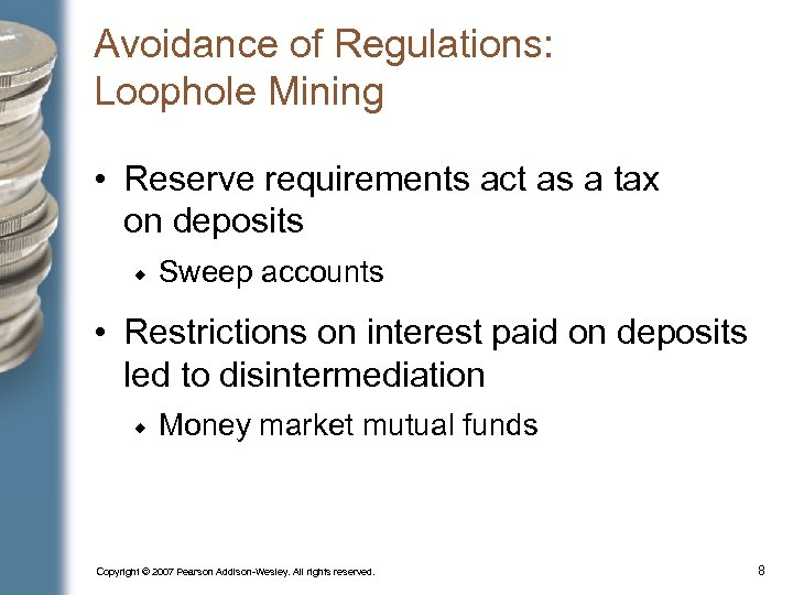 Avoidance of Regulations: Loophole Mining • Reserve requirements act as a tax on deposits