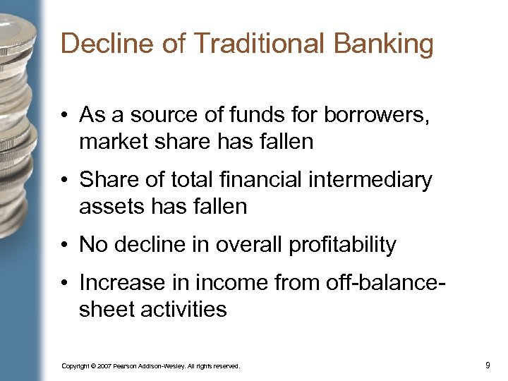 Decline of Traditional Banking • As a source of funds for borrowers, market share