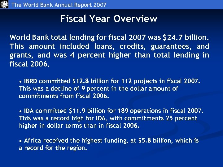 The World Bank Annual Report 2007 Fiscal Year Overview World Bank total lending for