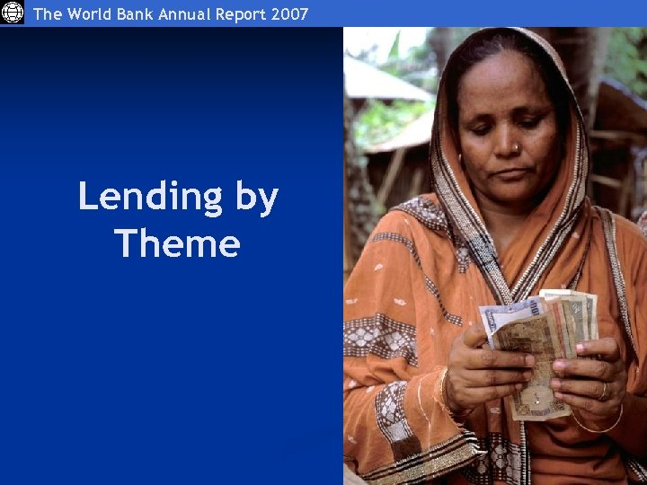 The World Bank Annual Report 2007 Lending by Theme