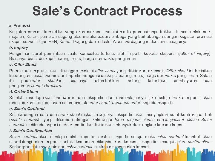 Sale's Contract Process a. Promosi Kegiatan promosi komoditas yang akan diekspor melalui media promosi