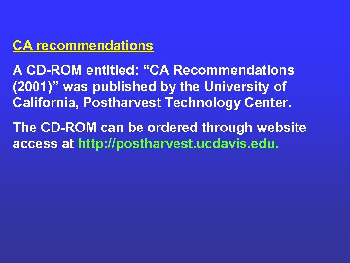 """CA recommendations A CD-ROM entitled: """"CA Recommendations (2001)"""" was published by the University of"""