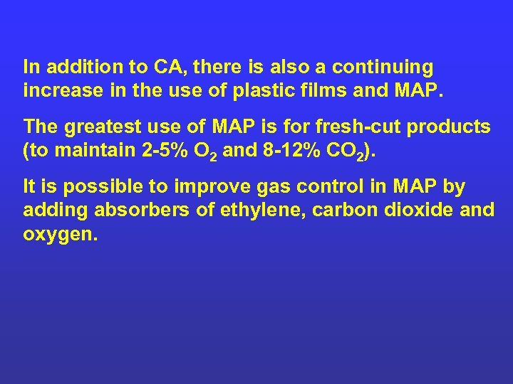 In addition to CA, there is also a continuing increase in the use of