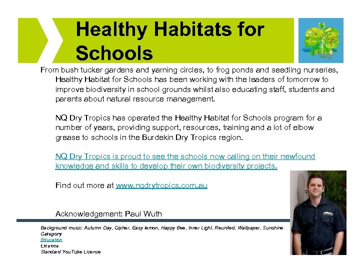 Healthy Habitats for Schools From bush tucker gardens and yarning circles, to frog ponds