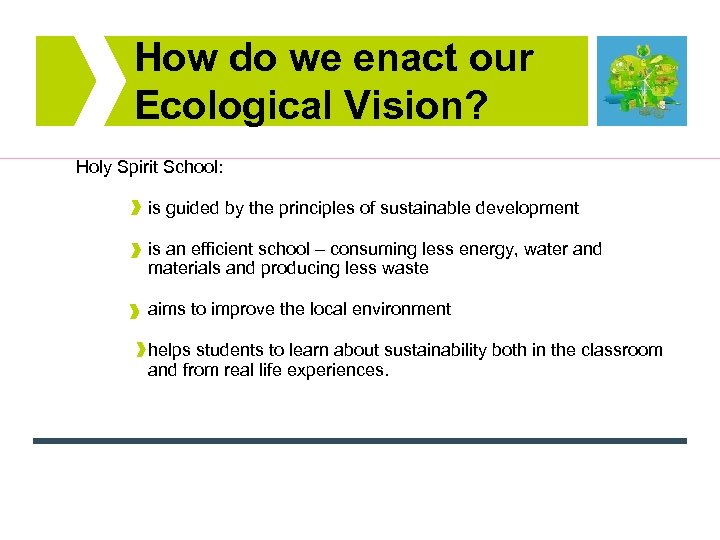 How do we enact our Ecological Vision? Holy Spirit School: is guided by the