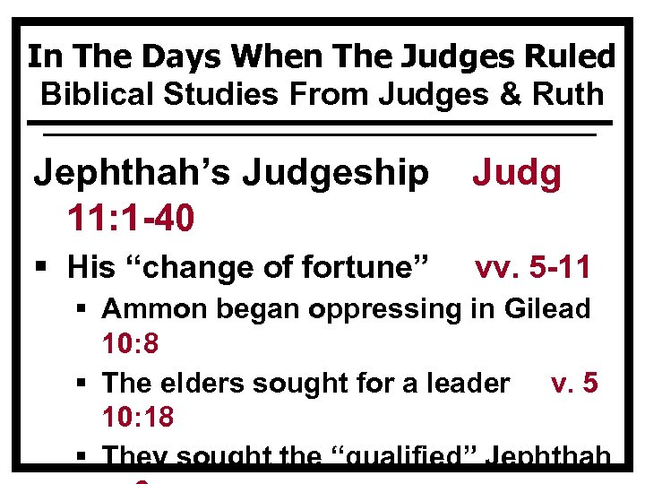 In The Days When The Judges Ruled Biblical Studies From Judges & Ruth Jephthah's