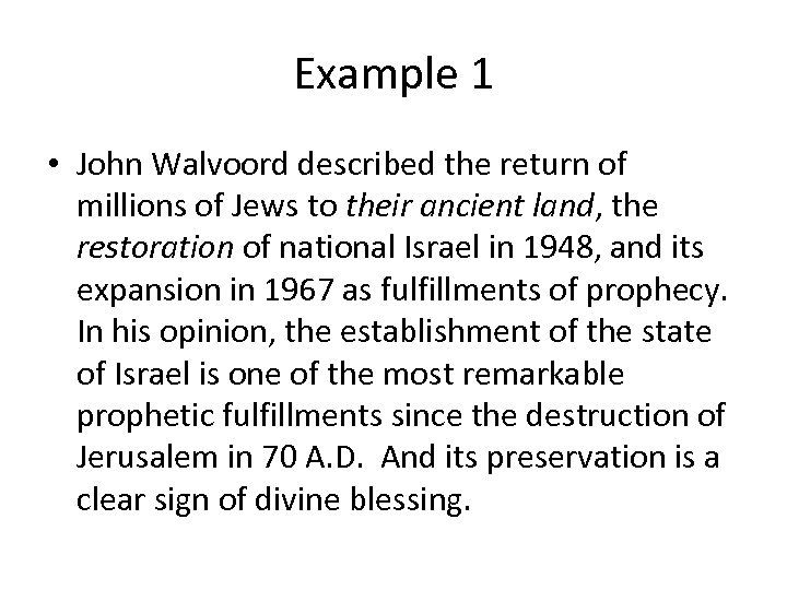 Example 1 • John Walvoord described the return of millions of Jews to their