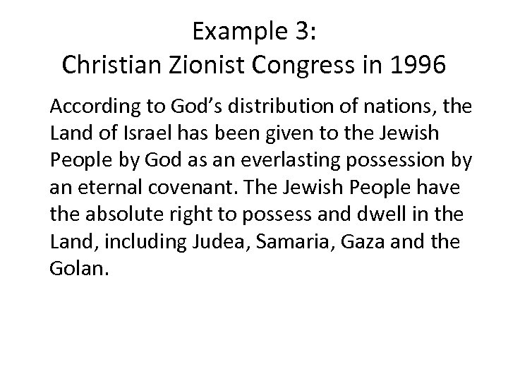 Example 3: Christian Zionist Congress in 1996 According to God's distribution of nations, the